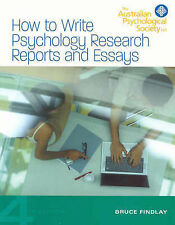 HOW TO WRITE PSYCHOLOGY RESEARCH REPORTS AND ESSAYS Bruce Findlay PB BOOK