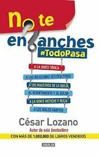 No te enganches: #Todopasa (Spanish Edition) by Lozano, Cesar