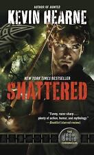 Shattered: The Iron Druid Chronicles 7 by Kevin Hearne (2015, Paperback)