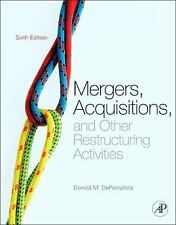 Mergers, Acquisitions, and Other Restructuring Activities, Sixth Edition: An Int