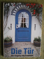 Die Tür - Der Eingang zum Traumhaus - Türen Haustüren Wohnungstüren