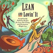 Lean and Lovin' It : Exceptionally Delicious Recipes for Low-Fat Living and...