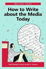 How to Write about the Media Today (Writing Today)