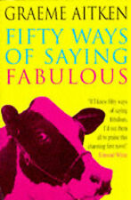 Fifty Ways of Saying Fabulous by Graeme Aitken (Paperback, 1996)