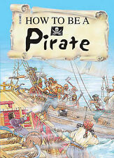 How to be a Pirate (How to Be), Malam, John