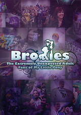 Bronies: The Extremely Unexpected Adult Fans of My Little Pony (DVD, 2013)