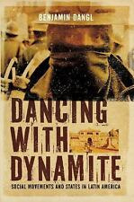 Dancing with Dynamite: Social Movements and States in Latin America-ExLibrary