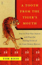 A Tooth from the Tiger's Mouth: How to Treat Your Injuries with Powerful...