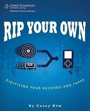 NEW - Rip Your Own: Digitizing Your Records and Tapes by Kim, Casey