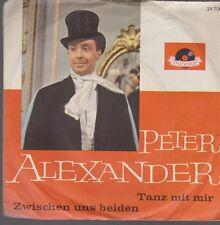 """7"""" Vinyl Peter Alexander Tanz mit mir / Zwischen uns beiden 60`s Polydor 24 700"""