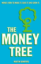 The Money Tree: Money, how to make it, save it and gro