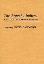 The Arapaho Indians: A Research Guide and Bibliography (Bibliographies-ExLibrary