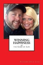 WINNING HAPPINESS in The Game of Life, Lode, Richard Dale, Good Book