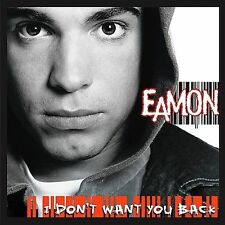 I Don't Want You Back Eamon MUSIC CD