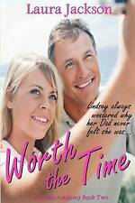 Worth the Time (Waltham Academy #2) by Jackson, Laura -Paperback