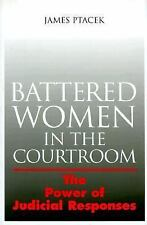 Battered Women In The Courtroom: The Power of Judicial Responses (The Northeaste