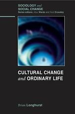 Cultural Change and Ordinary Life (Sociology and Social Change)