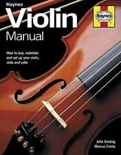 NEW - Violin Manual: How to assess, buy, set-up and maintain your violin