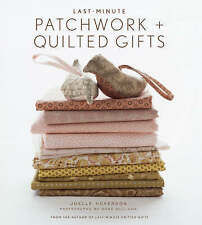 Last-minute Patchwork and Quilted Gifts by Joelle Hoverson (Hardback, 2007)