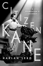 Citizen Kane : A Filmmaker's Journey by Harlan Lebo (2016, Hardcover)