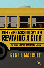 Reforming a School System, Reviving a City: The Promise of Say Yes to Education