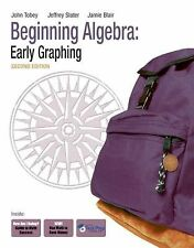 Beginning Algebra: Early Graphing (2nd Edition) by Tobey Jr., John Jr, Slater,