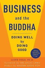 Business and the Buddha: Doing Well by Doing Good
