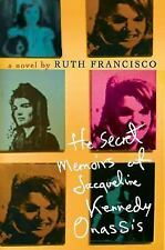The Secret Memoirs of Jacqueline Kennedy Onassis by Ruth Francisco (2006,...