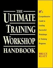 The Ultimate Training Workshop Handbook: A Comprehensive Guide to Leading Succe
