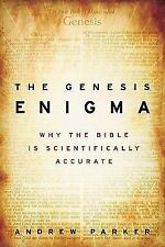 The Genesis Enigma : Why the Bible Is Scientifically Accurate by Andrew...