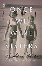 Once We Were Sisters: A Memoir, PAPERBACK, Sheila Kohler, 2017
