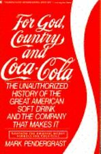For God, Country and Coca Cola. The unauthorized history of the great American..