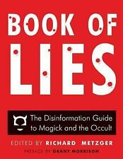 Book of Lies : The Disinformation Guide to Magick and the Occult (2014,...