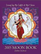 Living by the Light of the Moon: 2015 Moon Book, Beatrex, Quntanna, Books