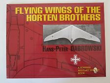 Flying Wings of the Horten Brothers - 64 pages, over 70 b/w photographs
