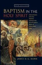 Baptism in the Holy Spirit : A Re-Examination of the New Testament Teaching...