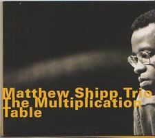 MATTHEW SHIPP TRIO  CD THE MULTIPLICATION TABLE