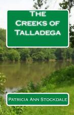The Creeks of Talladega : Indian Leaders and Battles by Patricia Stockdale...