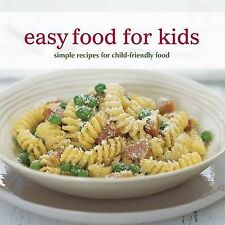 Easy Food for Kids: Simple Recipes for Child-friendly Food by C'Line Hughes...