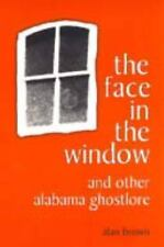 The Face in the Window and Other Alabama Ghostlore, Alan Brown, Good Book