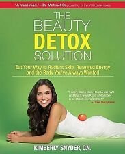 The Beauty Detox Solution : Eat Your Way to Radiant Skin, Renewed Energy and the