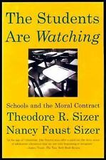The Students Are Watching : Schools and the Moral Contract by Nancy Faust...