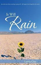 It Will Rain : Just When You Think Everything Is Going Well... life Happens...