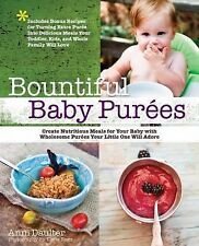 Bountiful Baby Purees: Create Nutritious Meals for Your Baby with Wholesome Pure