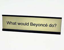 What would Beyonce do? - Funny Desk Plate - Gold Plate with Black Holder