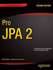 Pro JPA 2 by Merrick Schincariol and Mike Keith (2013, Paperback, New Edition)
