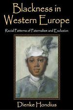 Blackness in Western Europe : Racial Patterns of Paternalism and Exclusion by...