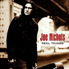 Real Things by Joe Nichols (CD, Aug-2007, Universal South Records)