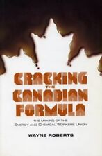 Cracking the Canadian Formula: The Making of the Energy & Chemical Workers Union