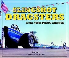 Slingshot Dragsters of the 1960s Photo Archive by Lo...